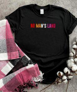 No mans land shirt