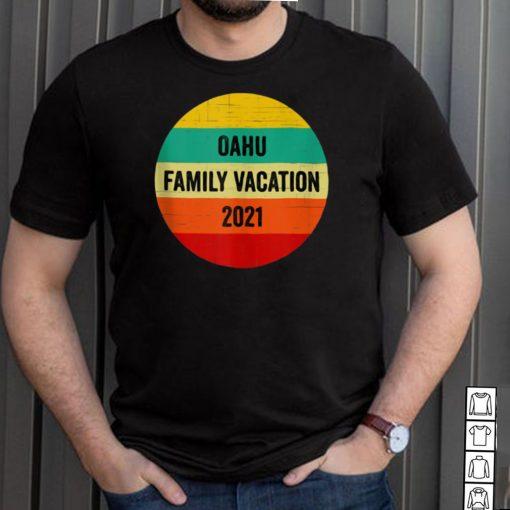 Oahu Hawaii Family Vacation 2021 Making Memories Vintage T shirt