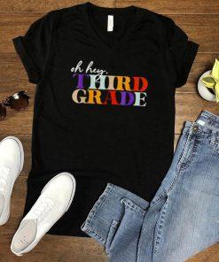 Oh Hey Third Grade Back to School For Teachers T Shirt