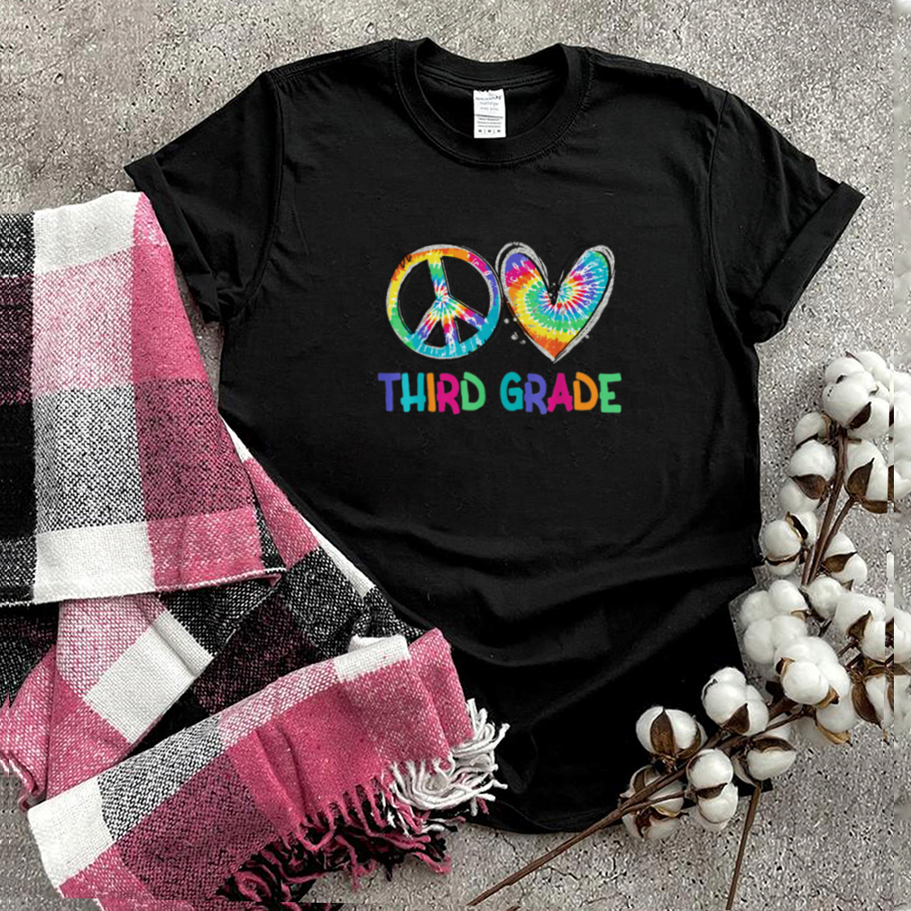 Peace Love Third Grade Back To School Happy shirt
