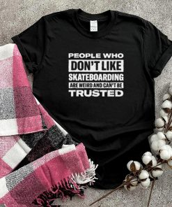 People Who Dont Like Skateboarding Adventure Sports
