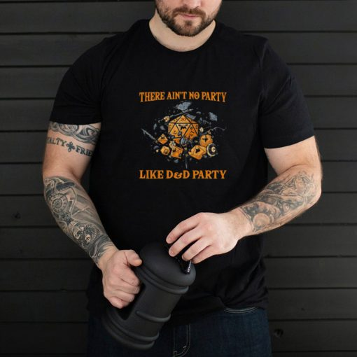 There aint no party like DD Party shirt