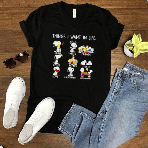 Things I Want In Life Snoopy Shirt