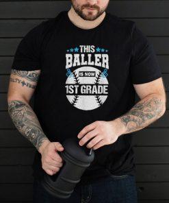 This Baller is now 1st First Grade Baseball School Shirt