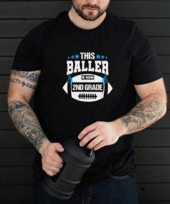This Baller is now 2nd Second Grade Football School T Shirt