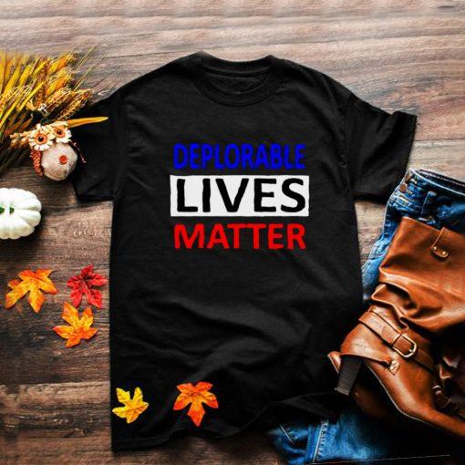deplorable Lives Matter Election Shirt