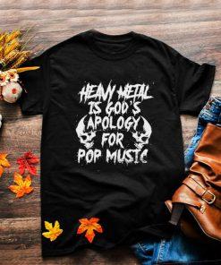 heavy metal is gods apology for pop music skull shirt