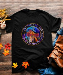 i Just Took A DNA Test Turns Out Im 100 That Witch Shirt