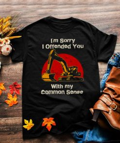 im Sorry I Offended You With Me Common Sense Blood Moon shirt