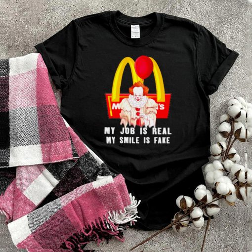 pennywise my job is real my smile is fake mc donald logo shirt