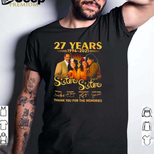 27 years 1994 2021 Sister Sister signatures shirt (1)