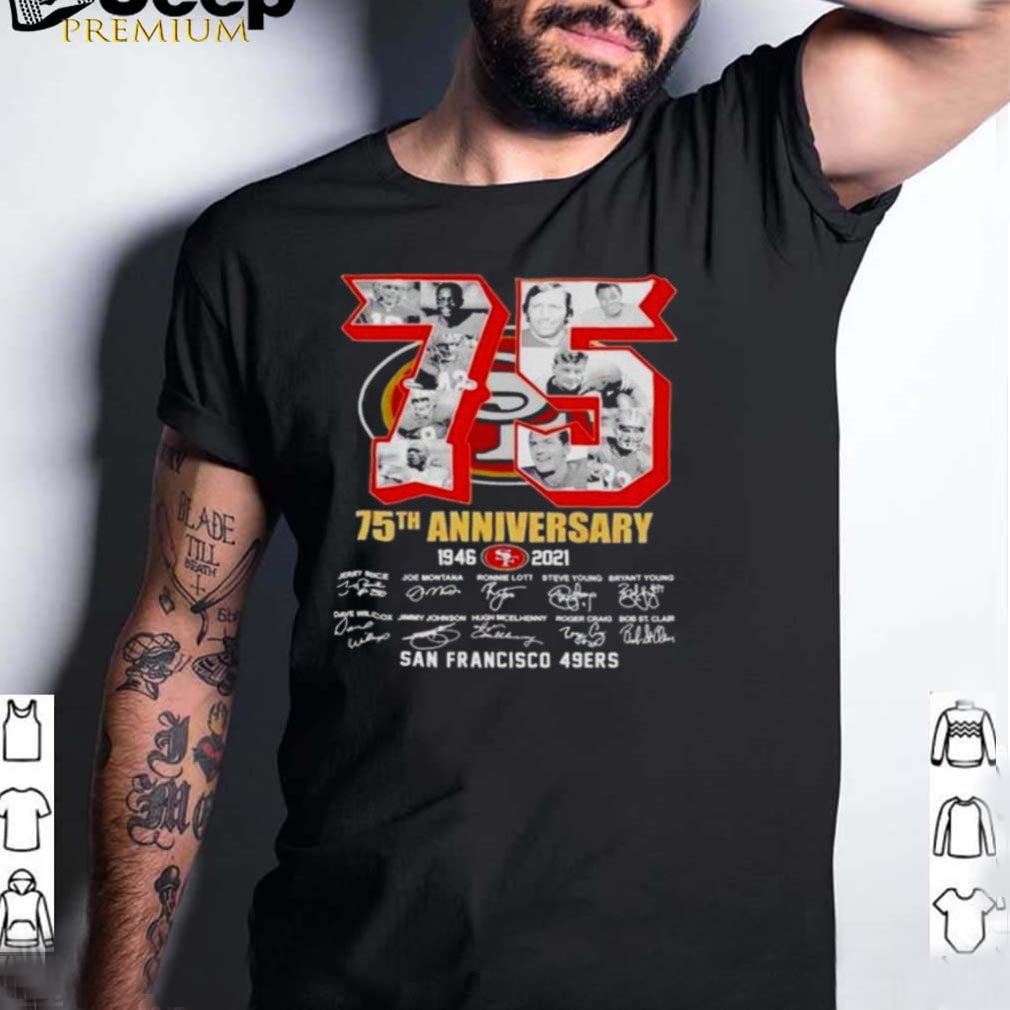 75th Anniversary 1946 2021 San Francisco 49ers signatures thank you for the memories shirt