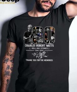 80 Charles Robert Watts Rolling Stones 1941 2021 Signature Thank You For The Memories Shirt