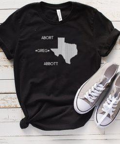 Abort Greg Abbott Boycott Texas Anti Texas Shirt