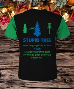 Always Blame The Trees Stupid Tree Disc Golf 3D All Over Print T Shirt For Disc Golfers In Daily Life
