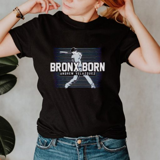 Andrew Velazquez bronx born shirt