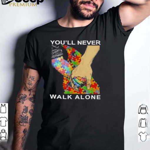 Autism youll never walk alone shirt