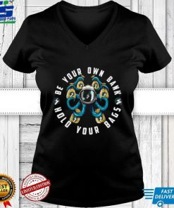 Be Your Own Bank Hold Your Bags Shirt