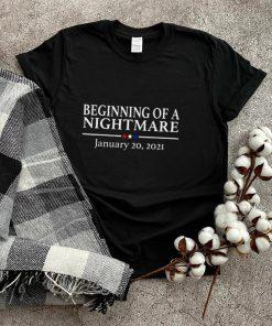 Beginning of a Nightmare January 20 2021 Anti Biden Tee Shirt