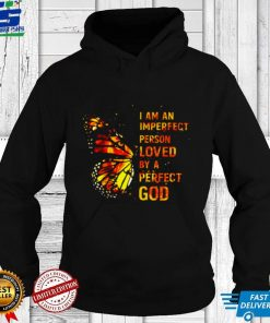Butterfly I Am An Imperfect Person Loved By A Perfect God Shirt
