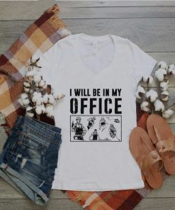 Carpenter I Will Be In My Office T shirt