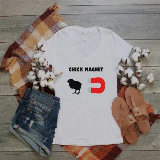 Chick magnet shirt