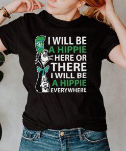 Dr Seuss i will be a hippie here Tee Shirt