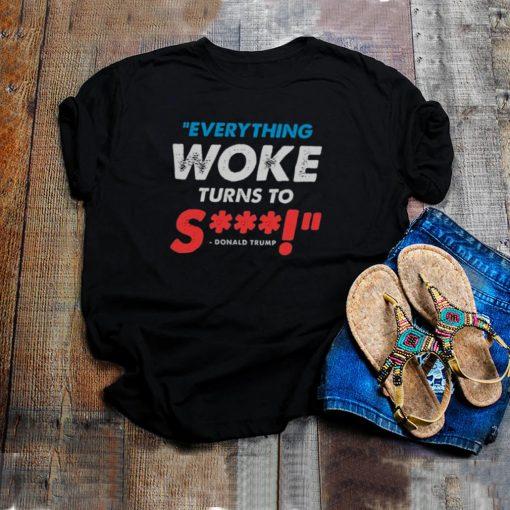 Everything Woke Turns To shit thoodie, tank top, sweater
