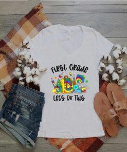 First Grade Lets Do This Tie Dye Teacher Student shirt