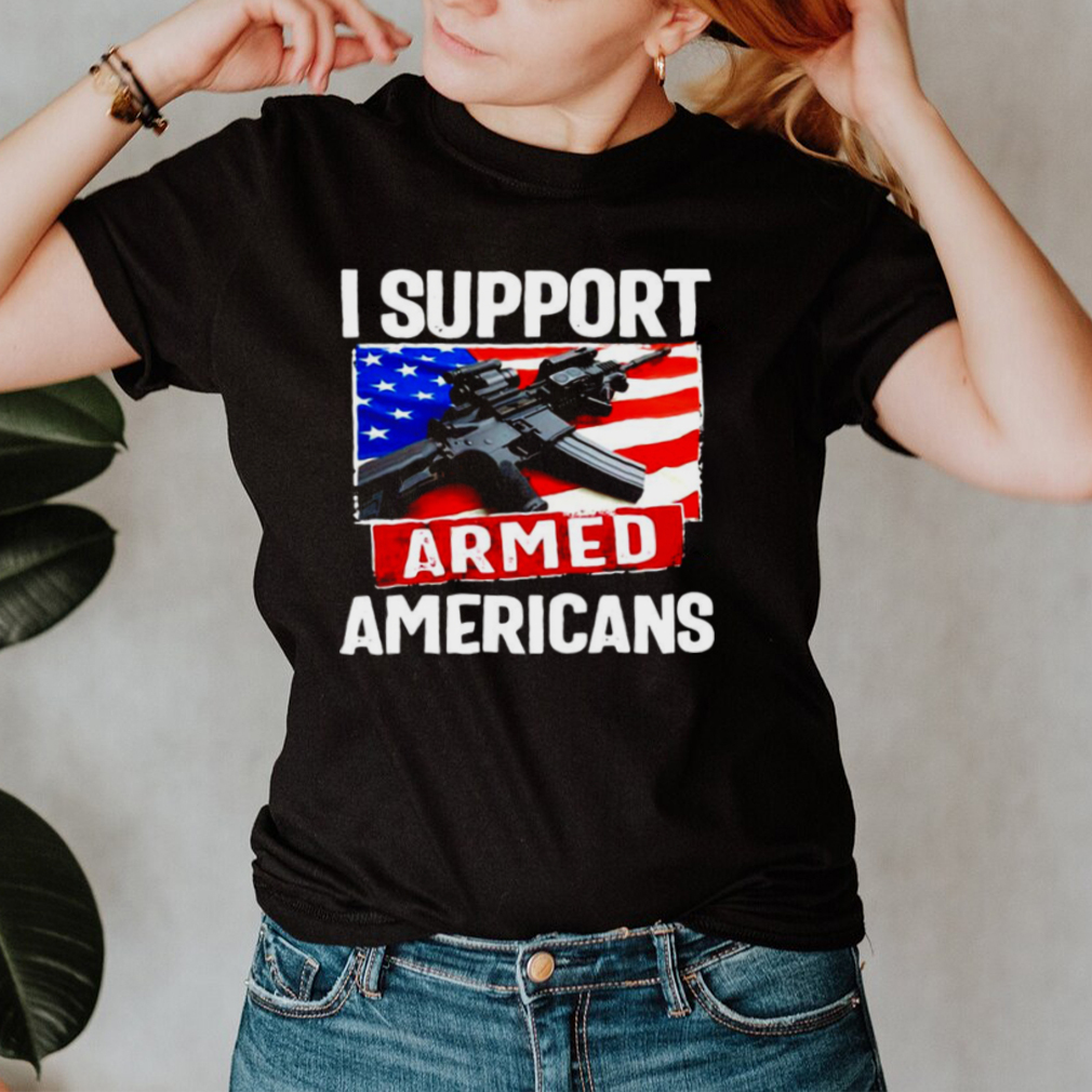 I Support Armed Americans Flag T shirt