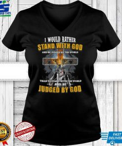 I Would Rather Stand With God Print On Back T Shirt