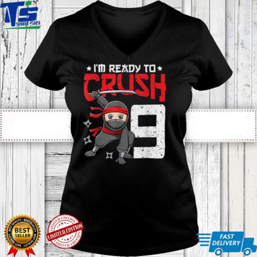 I'm Ready To Crush 9 Years Old Ninja 9th Birthday Boys Kids T Shirt