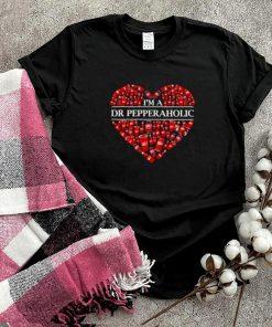Im a Dr Pepperaholic shirt