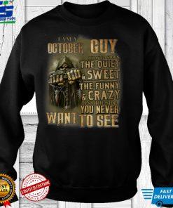 I'm a October Guy I have 3 sides born in October T Shirt