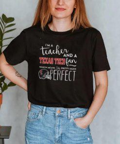 Im a teacher and a Texas Tech fan which means Im pretty much shirt