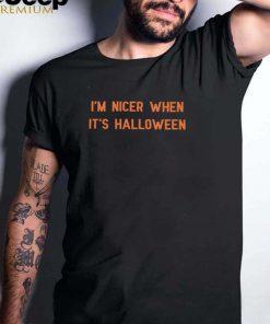 Im nicer when its Halloween shirt