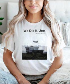 Kamala Harris we did it Joe shirt