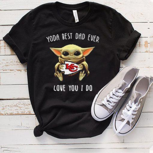 Kansas City Chiefs Yoda Best Dad Ever Love You I Do Shirt