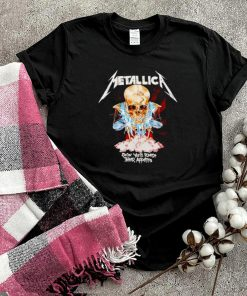 Metallica soon youll please their appetite shirt