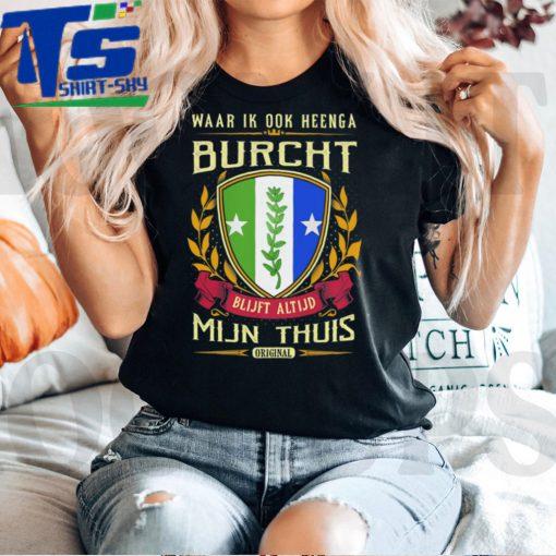 Missa Tahansa Vaellankaan Burcht Tulee Aina Olemaan Kotini Original T Shirt