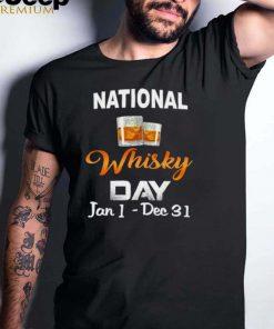 National whisky day jan 1 dec 31 shirt