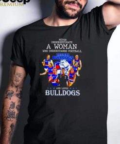 Never underestimate a woman who understands football and loves Western Bulldogs shirt