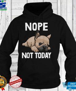 Nope Lazy Not Today T Shirts Funny Lazy Dog Tees Sleepy Dog T Shirt