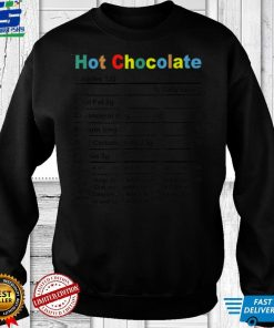 Official Thanksgiving Xmas Costume Nutrition Facts Hot Chocolate T Shirt