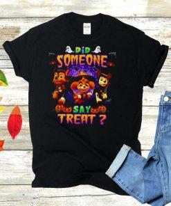 Paw Patrol Did Someone Say Treat Halloween T shirt
