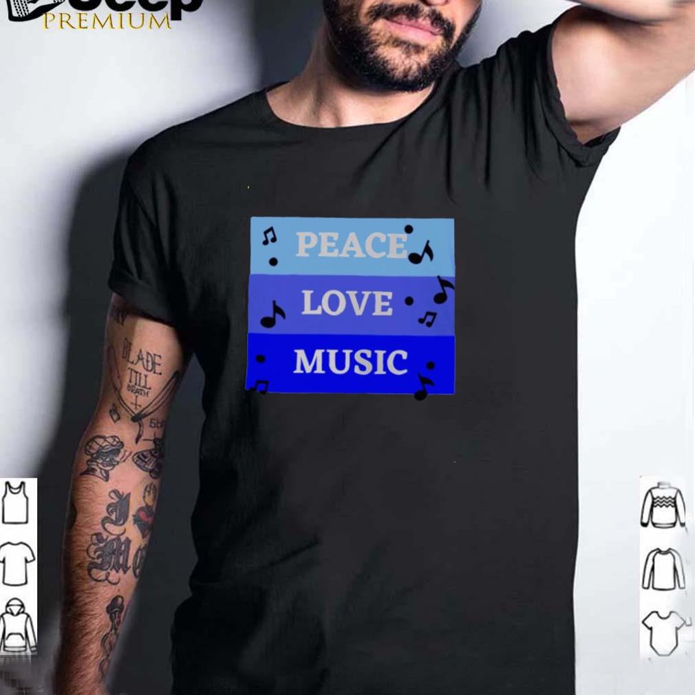 Peace Love Music shirt