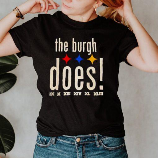 Pittsburgh Steelers got six burgh does shirt