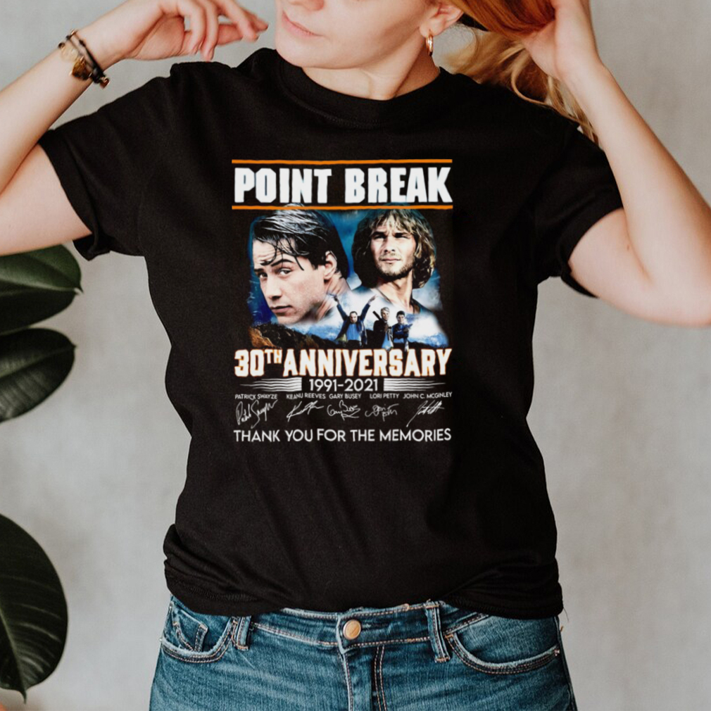 Point Break 30th Anniversary 1991 2021 Signature Thank You For The Memories T shirt