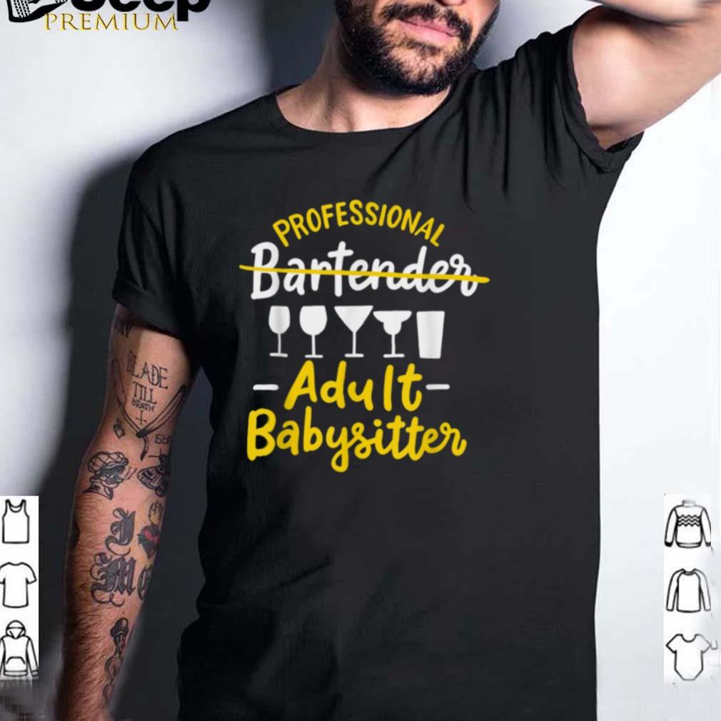 Professional Bartender Adult Babysitter Pub Mixologist Mixer shirt