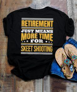 Retired Skeet Shooting Saying Retirement shirt